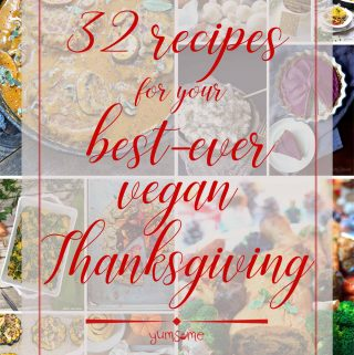 32 Recipes For Your Best-Ever Vegan Thanksgiving | yumsome.com