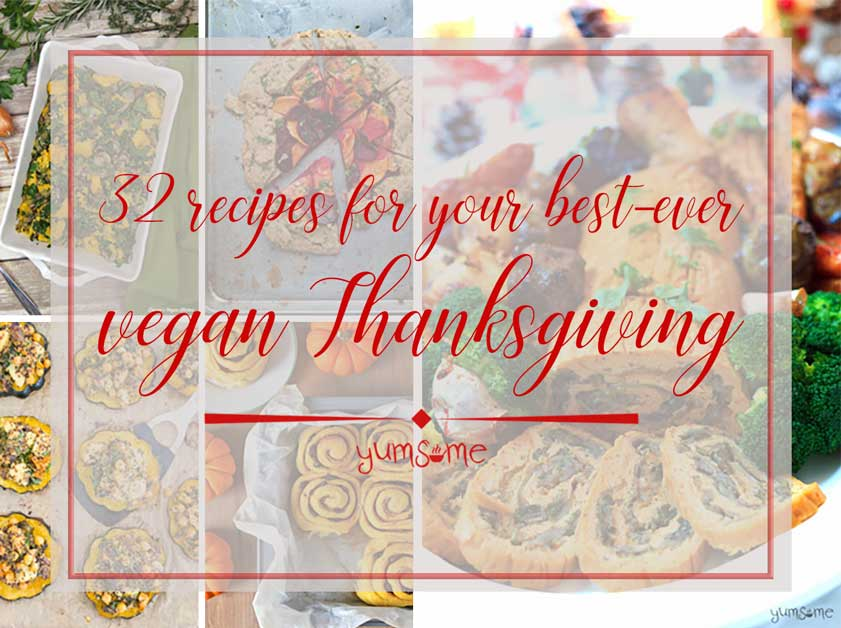 32 Recipes For Your Best-Ever Vegan Thanksgiving